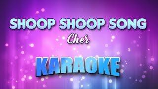 Shoop Shoop Song - Cher (Karaoke version with Lyrics)