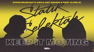 Statik Selektah - Keep It Moving (ft. Nas, Joey Badass, Gary Clark Jr.)