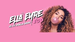 Ella Eyre feat.Ty Dolla $ign - Ego (Lyrics)