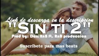 Instrumental Base de rap romantico Desamor Triste 2018   Sin Ti ((USO LIBRE))