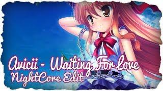 Avicii - Waiting For Love [Nightcore Edit]