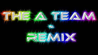The A Team Remix 2011