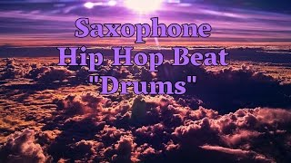 Saxophone Soulful Jazz Type Beat Hip Hop Smooth Instrumental - Drums