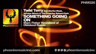 Todd Terry - Something Going On (Marc Fisher's Newskool of Oldskool Remix)