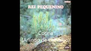 Corina - Rei Pequenino (Arlindo de Carvalho)
