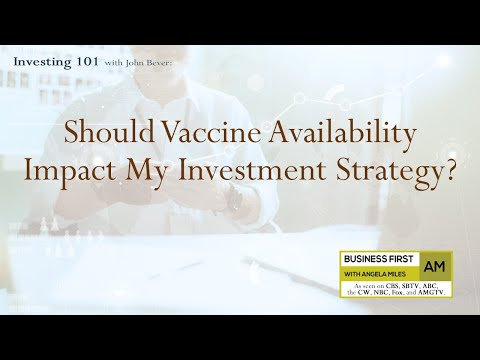 COVID Vaccines are here. Should I Change Anything? | Investing 101 December 2020