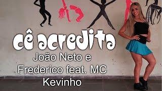 Cê Acredita-João Neto e Frederico -feat. MC Kevinho(coreografia Keilla Fernanda)