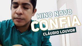 CLAUDIOLOUVOR - HINO NOVO - CONFIA