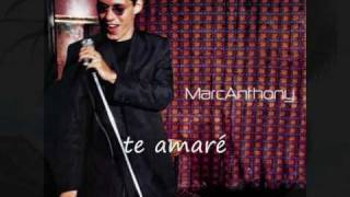 Te Amare  - Marc Anthony letra