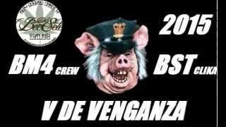 V DE VENGANZA BM4 CREW BASTARDOS CLIKA 2015
