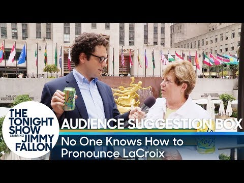 Audience Suggestion Box: No One Knows How to Pronounce LaCroix Jimmy takes suggestions from the audience like having Tom Brokaw make one those YouTube pronunciation videos and one asking to see what