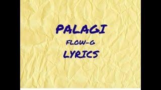 PALAGI // Flow-G // Lyrics