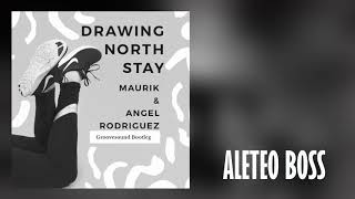 Maurik & Angel Rodriguez Ft. Drawing North - Stay (BL) (Aleteo, Zapateo, Guaracha, Tribal, Circuit)