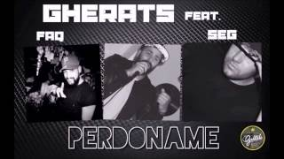 Gherats - Perdoname Feat. Seg & Faq (Official Audio)
