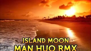 MAN HUO DJPOLYRASTA  - ISLAND MOON