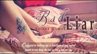 [Lyrics+Vietsub] Selena Gomez - Bad Liar
