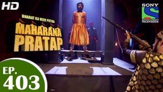 Bharat Ka Veer Putra Maharana Pratap - महाराणा प्रताप - Episode 403 - 21st April 2015 width=