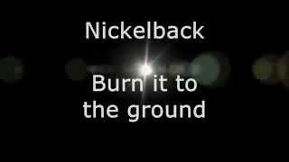 Nickelback - Burn it to the Ground (Lyrics, HD)
