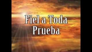 Fiel a Toda Prueba