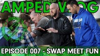 Amped Vlog Episode 007 - The Super Soft Swap Meet