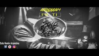 Pa Ti - Bad Bunny - Axel Caram | Solo Remix Argentina