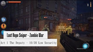 Last Hope Sniper Zombie War - Act 1 The Deputy 10/30 Low Security