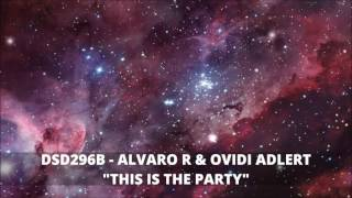 DSD296B   ALVARO R & OVIDI ADLERT   THIS IS THE PARTY OUT NOW