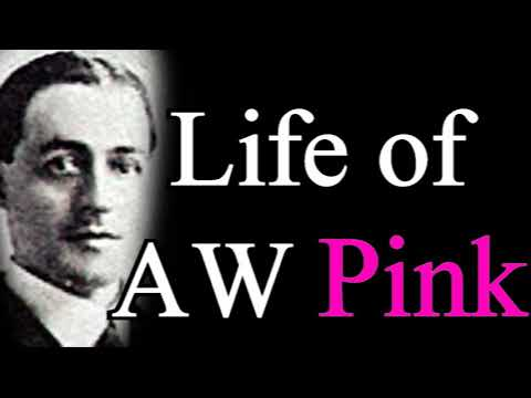 The Life of A. W. Pink - A Christian Lecture by Thomas Sullivan