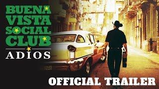 Buena Vista Social Club: Adios- Official Trailer (2017) - Broad Green Pictures