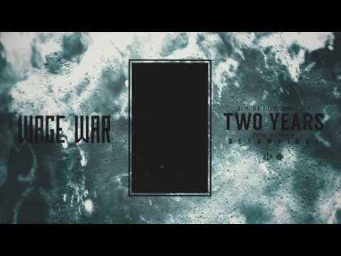Two Years de Wage War Letra y Video