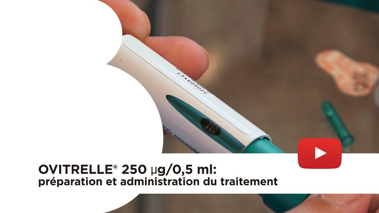 Ovitrelle® 250 µg/0,5 ml: préparation et administration du traitement