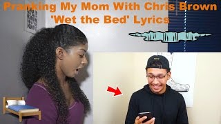 Pranking My Mom With Chris Brown 'Wet the Bed' Lyrics Reaction