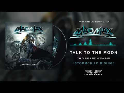 """MAD MAX """"Talk To The Moon"""""""