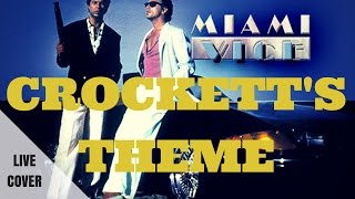 Miami Vice  - Crockett's Theme by Jan Hammer {live cover video}