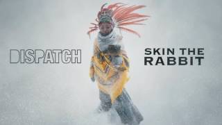 "Dispatch - ""Skin The Rabbit"" [Official Song Audio]"