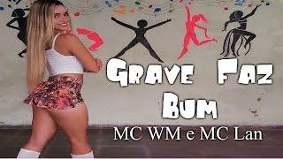 grave faz bum-MC WM  E MC Lan(coreografia Keilla Fernanda)