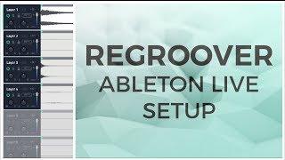 Regroover - Ableton Live Setup
