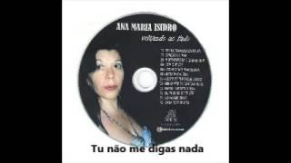 Ana Maria Isidro - Tu nao me digas