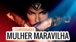 Mulher Maravilha - 7 Curiosidades