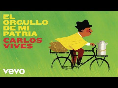 Carlos Vives - El Orgullo de Mi Patria (Audio)