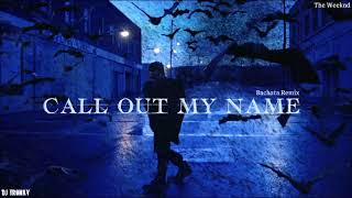 The Weeknd - Call Out My Name (DJ Tronky Bachata Remix)