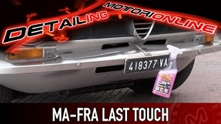 MA-FRA Last Touch Express | Prova detailing