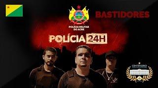 BASTIDORES | POLÍCIA 24 HORAS | ACRE