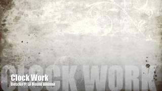Lil Hound Ft Boscko - Clock Work