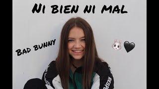 NI BIEN NI MAL - Bad Bunny