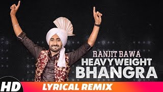 Ranjit Bawa- Heavy Weight Bhangra Dhol Mix (Lyrical Remix) Video Mixed By Jassi Bhullar
