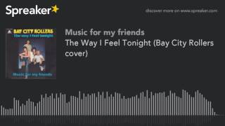 The Way I Feel Tonight (Bay City Rollers cover)