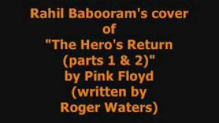 "Rahil Babooram - ""The Hero's return (parts 1 & 2)"" (Pink Floyd)"