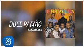 Raça Negra - Doce Paixão (Raça Negra, Vol. 4) [Áudio Oficial]