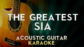 Sia - The Greatest  | Acoustic Guitar Karaoke Instrumental Lyrics Cover Sing Along
